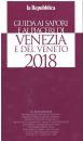 GUIDA AI SAPORI E AI PIACERI DI VENEZIA E DEL VENETO 2018!